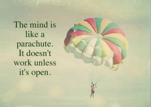 precept no 5 be open via weheartit # openness # parachute # quotes
