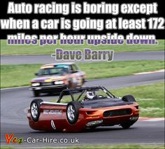Auto Racing Is Boring Except When A Car Is Going At Least Miles Per ...