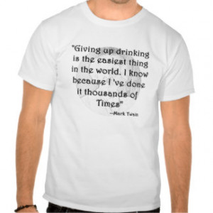 Famous Drinking Quotes T-shirts & Shirts