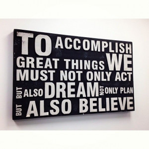 Accomplish. Dream. Believe. #Quotes