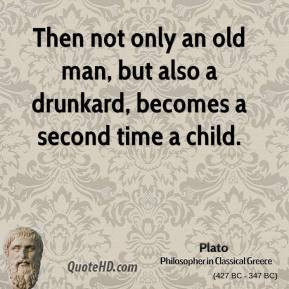 plato-philosopher-then-not-only-an-old-man-but-also-a-drunkard.jpg