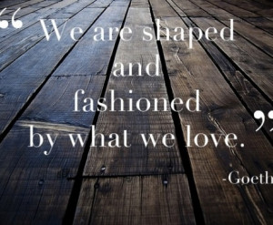 Love Goethe quotes: The Lord, Quotes Love, Wood Floors, Words Art ...