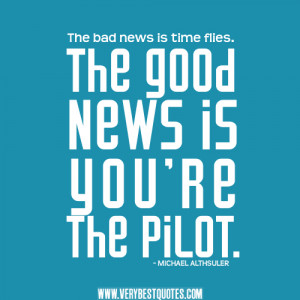 quotes, tiime quotes, inspirational quotes, The bad news is time ...
