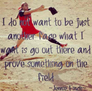 Softball quotes I love this saying from Jennie Finch!