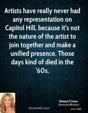 Artists have really never had any representation on Capitol Hill ...