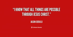 know that all things are possible through Jesus Christ.""