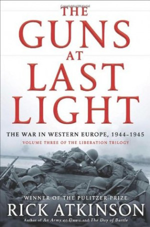 The Guns at Last Light: The War in Western Europe, 1944-1945 (World ...