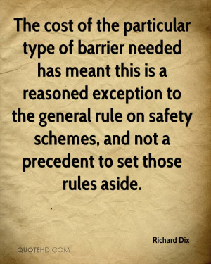 The cost of the particular type of barrier needed has meant this is a ...