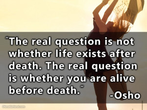 ... Osho Alive Before Death, Osho Quotes, Beautiful Quotes, Real Questions