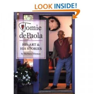 Tomie dePaola: His Art & His Stories by Barbara Elleman