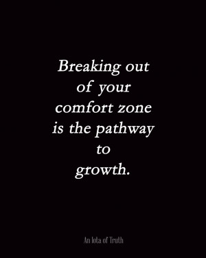 Out of Your Comfort Zone Quotes
