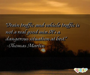Train traffic and vehicle traffic is not a real good mix. It's a ...