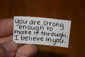 Motivational Quote: Your Are Strong Enough To Make It Through I ...