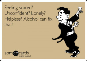 Funny Encouragement Ecard: Feeling scared? Unconfident? Lonely ...