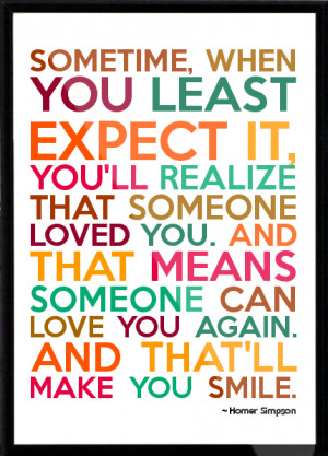 ... realize that someone loved you. And that means someone ca Framed Quote