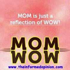 MOM #LOVE #MOTHER 'S DAY #WOW #REFLECTION #CARE #QUOTES More