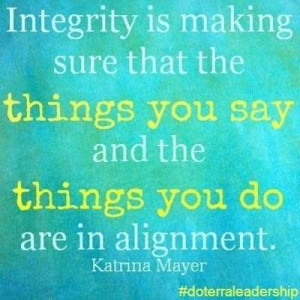 katrina mayer quote integrity integrity is making sure that the things ...
