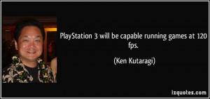 More Ken Kutaragi Quotes