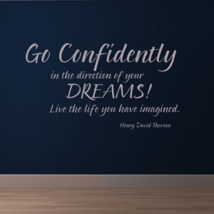 Go-Confidently-In-The-Direction-Of-Your-Dreams-Quote-Wall-Sticker ...