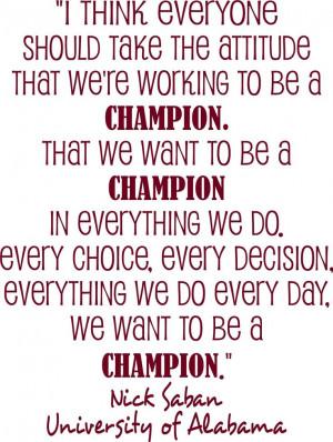 Nick Saban University of Alabama Football Coach quote I think everyone ...