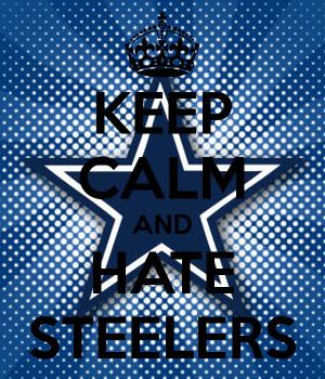 Keep Calm And Hate Steelers