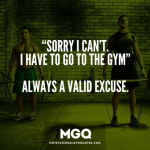 article sorry i can t i have to go to the gym always a valid excuse ...