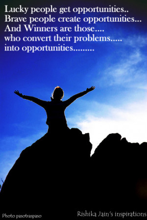 Opportunity Quotes, Pictures,Opportunity , Luck , Brave , Winners ...
