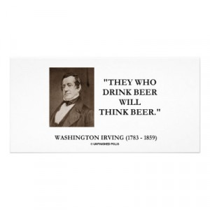 washington_irving_drink_beer_think_beer_quote_photocard ...