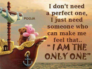 Wonderful love quote ;I don't need a perfect one