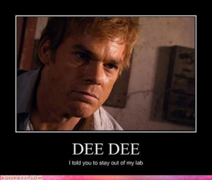 Funny Dexter Pictures (19 Pics)