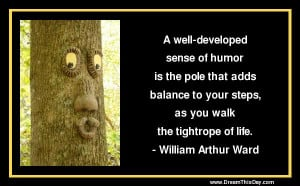 well - developed sense of humor