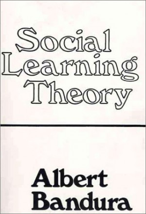 Social Learning Theory by Albert Bandura — Reviews, Discussion ...