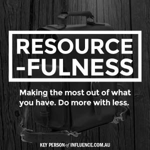 Visit: www.keypersonofinfluence.com.au #resourcefulness #morewithless ...
