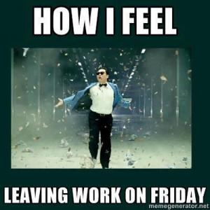 How I feel leaving work on Friday: Schools Stuff, Funny Stuff