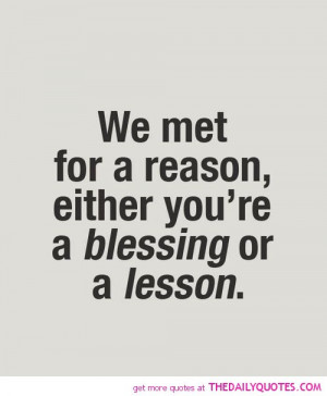 Quotes On Life Lessons By Famous People Met-reason-blessing-or-lesson ...