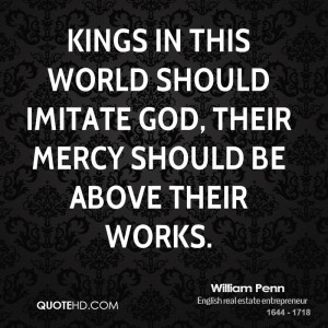 Kings in this world should imitate God, their mercy should be above ...
