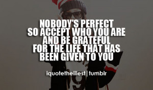 ... quote http www famousquotesabout com quote nobody is perfect in 348213