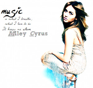 Miley-Cyrus-Quote-On-Music.png