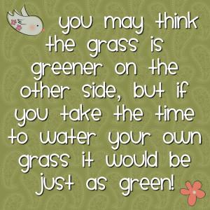 Grass is greener...