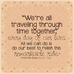 ... Quotes, Quotes Inspiration, About Time Movie Quotes, Time Together