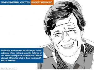 Environmental quotes Robert Redford