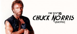 The Top 10 FUNNIEST Chuck Norris Quotes
