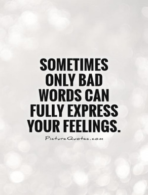 Feelings Quotes Bad Quotes Words Quotes Expression Quotes