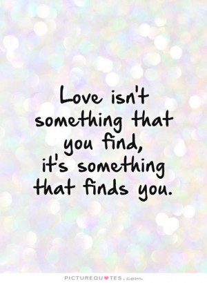 Love Quotes Finding Love Quotes Finding True Love Quotes
