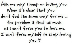 You can't force love. photo quotes21.jpg