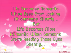 Life Becomes Romantic When Eyes Start Looking...