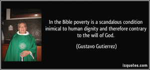 the Bible poverty is a scandalous condition inimical to human dignity ...