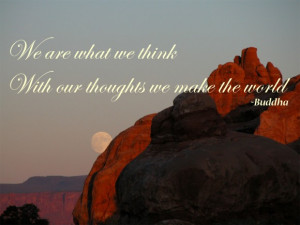 buddhist-quote-about-love-we-are-what-we-think-buddhist-quotes-about ...