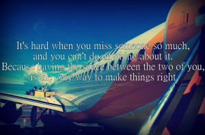 ... miss you If I could just see you Its hard when you miss someone so