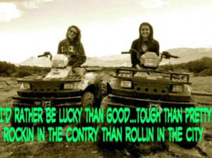 Tough Country Girl Quotes Tough than pretty.